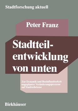 Stadtteilentwicklung von unten von Franz,  Peter