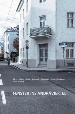Stadtteilgeschichten / Fenster ins Andräviertel von Böhm,  Renate, Turba,  Mira