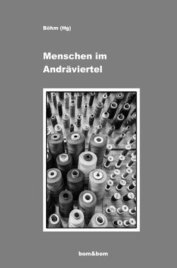 Stadtteilgeschichten / Menschen im Andräviertel von Böhm et.al.,  Renate, Böhm,  Renate