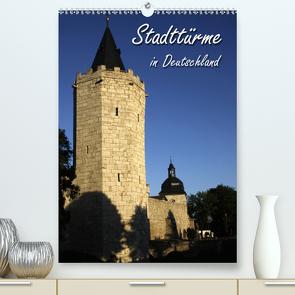 Stadttürme in Deutschland (Premium, hochwertiger DIN A2 Wandkalender 2021, Kunstdruck in Hochglanz) von Berg,  Martina