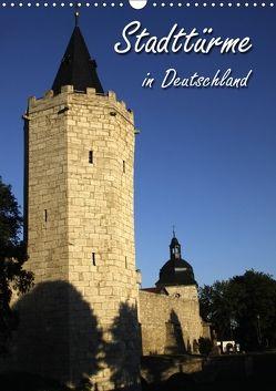 Stadttürme in Deutschland (Wandkalender 2018 DIN A3 hoch) von Berg,  Martina