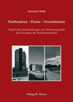 Stadtumbau – Preise – Investitionen von Weiß,  Dominik