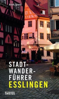 Stadtwanderführer Esslingen von Spieth,  Arndt