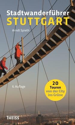 Stadtwanderführer Stuttgart von Spieth,  Arndt