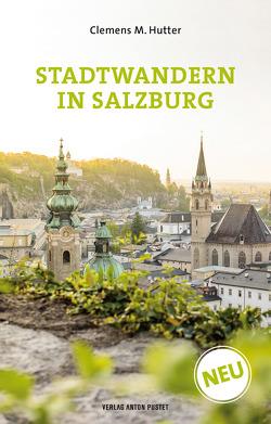 Stadtwandern in Salzburg von Hutter,  Clemens M