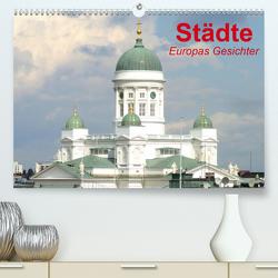 Städte • Europas Gesichter (Premium, hochwertiger DIN A2 Wandkalender 2021, Kunstdruck in Hochglanz) von Stanzer,  Elisabeth