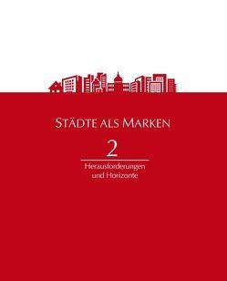 Städte als Marken 2 von Kausch,  Thorsten, Pirck,  Peter, Strahlendorf,  Peter