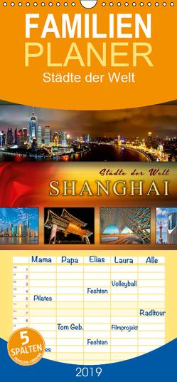 Städte der Welt – Shanghai – Familienplaner hoch (Wandkalender 2019 , 21 cm x 45 cm, hoch) von Roder,  Peter