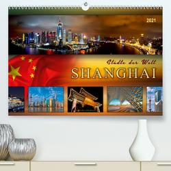 Städte der Welt – Shanghai (Premium, hochwertiger DIN A2 Wandkalender 2021, Kunstdruck in Hochglanz) von Roder,  Peter