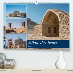 Städte des Irans – Yazd (Premium, hochwertiger DIN A2 Wandkalender 2020, Kunstdruck in Hochglanz) von Leonhardy,  Thomas
