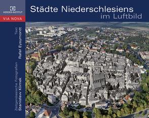 Städte Niederschlesiens im Luftbild von Eysymontt,  Rafał, Klimek,  Stanislaw