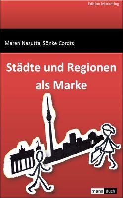 Städte und Regionen als Marke von Cordts,  Sönke, Nasutta,  Maren