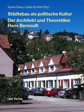Städtebau als politische Kultur von Claus,  Sylvia, Zurfluh,  Lukas