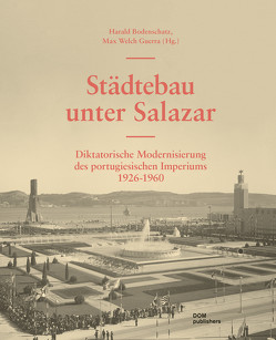 Städtebau unter Salazar von Bodenschatz,  Harald, Welch Guerra,  Max