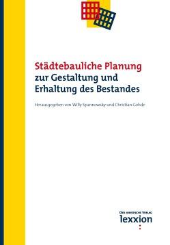 Städtebauliche Planung – Zur Gestaltung und Erhaltung des Bestandes von Gohde,  Christian, Spannowksy,  Willy