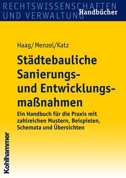Städtebauliche Sanierungs- und Entwicklungsmaßnahmen von Haag,  Theodor, Katz,  Jürgen, Menzel,  Petra