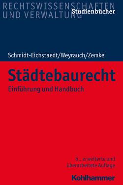 Städtebaurecht von Schmidt-Eichstaedt,  Gerd, Weyrauch,  Bernhard, Zemke,  Reinhold