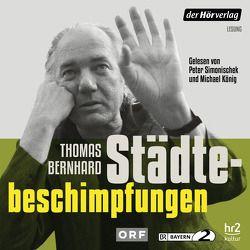 Städtebeschimpfungen von Bernhard,  Thomas, Fellinger,  Raimund, Koenig,  Michael, Simonischek,  Peter