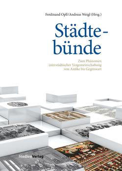 Städtebünde von Opll,  Ferdinand, Weigl,  Andreas