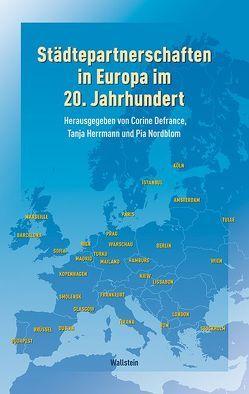 Städtepartnerschaften in Europa im 20. Jahrhundert von Defrance,  Corine, Herrmann,  Tanja, Nordblom,  Pia