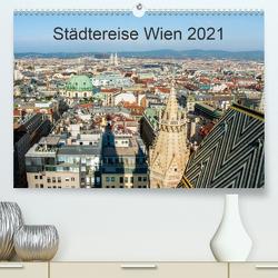 Städtereise WienAT-Version (Premium, hochwertiger DIN A2 Wandkalender 2021, Kunstdruck in Hochglanz) von Rasche,  Marlen