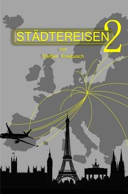 Städtereisen 2 von Kniebusch,  Steffen