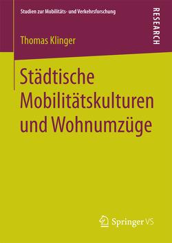 Städtische Mobilitätskulturen und Wohnumzüge von Klinger,  Thomas