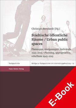 Städtische öffentliche Räume / Urban public spaces von Bernhardt,  Christoph