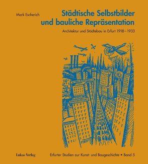 Städtische Selbstbilder und bauliche Repräsentation von Escherich,  Mark