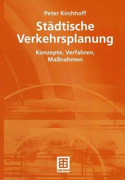 Städtische Verkehrsplanung von Kirchhoff,  Peter