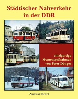 Städtischer Nahverkehr in der DDR von Riedel,  Andreas