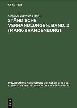 Ständische Verhandlungen, Band. 2 (Mark-Brandenburg) von Isaacsohn,  Siegfried