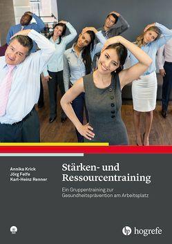 Stärken- und Ressourcentraining von Felfe,  Jörg, Krick,  Annika, Renner,  Karl-Heinz