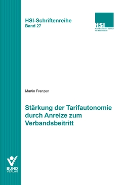 Stärkung der Tarifautonomie durch Anreize zum Verbandsbeitritt von Franzen,  Martin