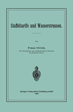 Staffeltarife und Wasserstrassen von Ulrich,  Franz