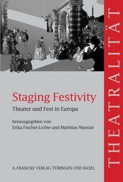 Staging Festivity von Fischer-Lichte,  Erika, Warstat,  Matthias