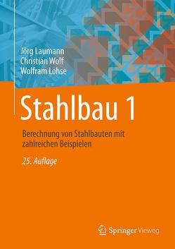 Stahlbau 1 von Laumann,  Jörg, Lohse,  Wolfram, Wolf,  Christian
