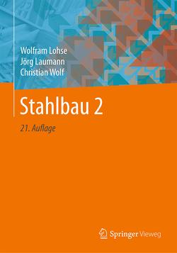 Stahlbau 2 von Laumann,  Jörg, Lohse,  Wolfram, Wolf,  Christian