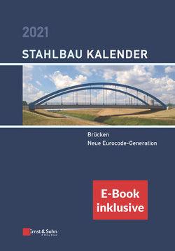Stahlbau-Kalender 2021 von Kuhlmann,  Ulrike