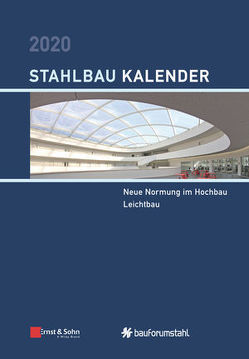 Stahlbau-Kalender / Stahlbau-Kalender 2020 von Kuhlmann,  Ulrike