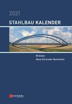 Stahlbau-Kalender / Stahlbau-Kalender 2021 von Kuhlmann,  Ulrike