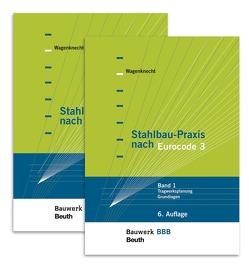 Stahlbau-Praxis nach Eurocode 3 von Wagenknecht,  Gerd