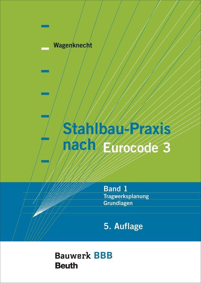 Stahlbau praxis nach eurocode 3 von wagenknecht gerd for Grundlagen der tragwerksplanung