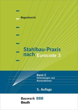 Stahlbau-Praxis nach Eurocode 3 – Buch mit E-Book von Wagenknecht,  Gerd