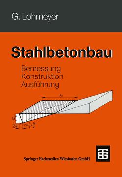 Stahlbetonbau von Lohmeyer,  Gottfried C O
