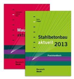 Stahlbetonbau aktuell 2013 + Mauerwerksbau aktuell 2013 von Goris,  Alfons, Hegger,  Josef, Rast,  Ronald, Sahner,  Georg, Schneider,  Klaus-Jürgen