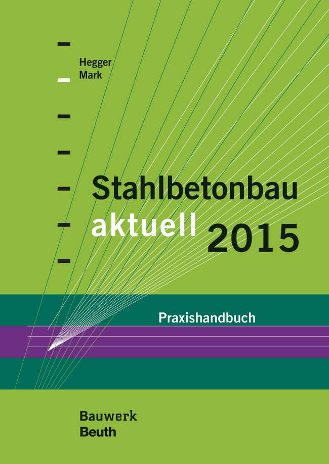 Stahlbetonbau aktuell 2015 von hegger josef mark peter for Statik der stabtragwerke