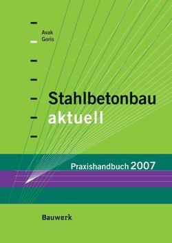 Stahlbetonbau aktuell von Avak,  Ralf, Goris,  Alfons