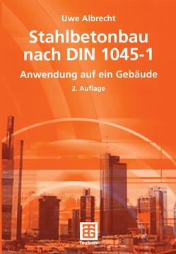 Stahlbetonbau nach DIN 1045-1 von Albrecht,  Uwe