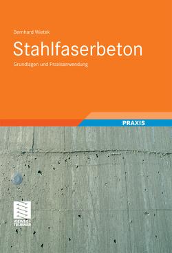 Stahlfaserbeton von Wietek,  Bernhard
